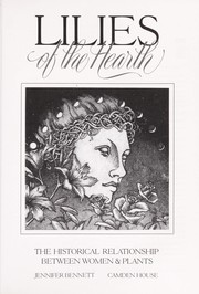 Cover of: Lilies of the Hearth: The Historical Relationship Between Women and Plants