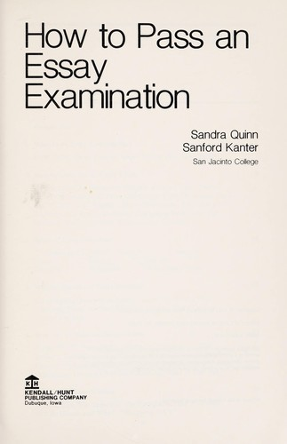 How to pass an essay examination by Sandra L. Quinn-Musgrove