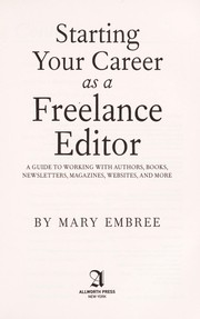 Cover of: Starting your career as a freelance editor | Mary Embree