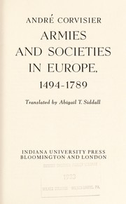Cover of: Armies and societies in Europe, 1494-1789 | AndreМЃ Corvisier
