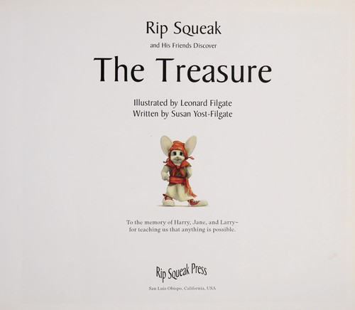 Rip Squeak and his friends discover the treasure by Susan Yost-Filgate