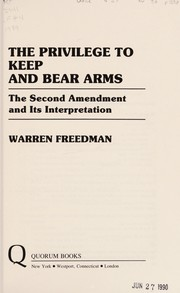 Cover of: The privilege to keep and bear arms