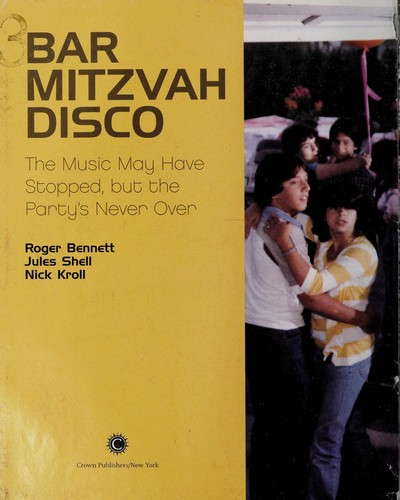 Bar Mitzvah disco : the music may have stopped, but the party's never over by