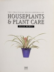 Cover of: The Practical Encyclopedia of Houseplants & Plant Care | Peter McHoy