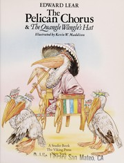 Cover of: The pelican chorus ; &, The Quangle Wangle's hat