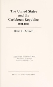 Cover of: The United States and the Caribbean republics, 1921-1933