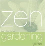 Cover of: Zen and the Art of Gardening (Zen and the Art of) | Gill Hale