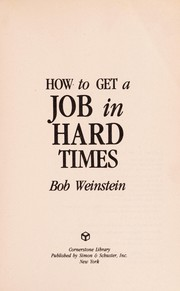 Cover of: How to get a job in hard times | Bob Weinstein