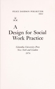 Cover of: Perlmutter:A Design for Social Work Practice (Cloth) | F PERLMUTTER