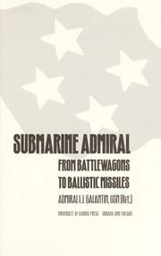 Cover of: Submarine admiral | I. J. Galantin