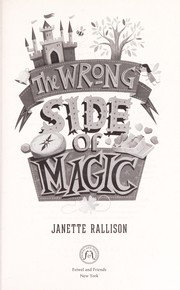Cover of: The wrong side of magic | Janette Rallison