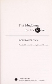 Cover of: The Madonna on the moon | Rolf Bauerdick