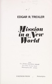 Cover of: Mission in a new world | Edgar R. Trexler