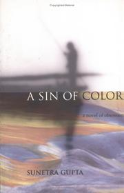 Cover of: A sin of color | Sunetra Gupta