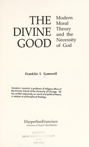 Cover of: The divine good | Franklin I. Gamwell