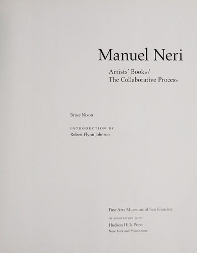 Manuel Neri : artists' books the collaborative process by