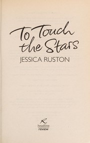 Cover of: To touch the stars | Jessica Ruston