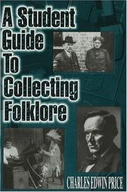 Cover of: A Student Guide to Collecting Folklore | Charles E. Price
