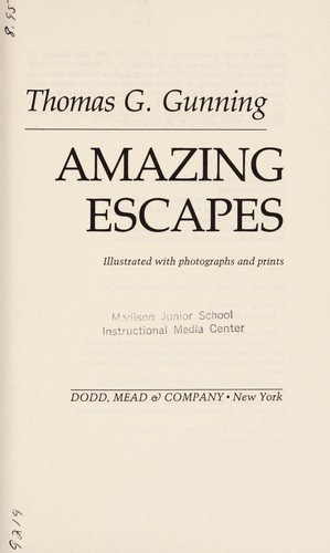 Amazing escapes by Thomas G. Gunning