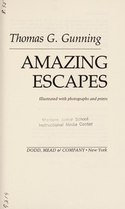 Cover of: Amazing escapes | Thomas G. Gunning