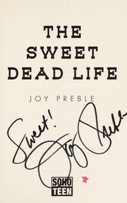 Cover of: The sweet dead life | Joy Preble