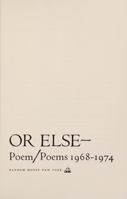 Cover of: Or else--poem/poems 1968-1974