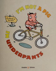 Cover of: I'm not a pig in underpants | Elwood H. Smith