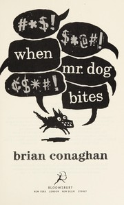 Cover of: When Mr. Dog bites | Brian Conaghan