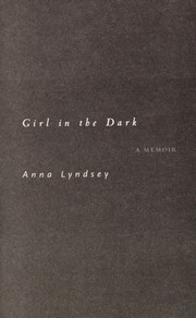 Cover of: Girl in the dark | Anna Lyndsey