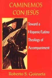 Cover of: Caminemos con Jesús: toward a Hispanic/Latino theology of accompaniment