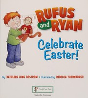 Cover of: Rufus and Ryan celebrate Easter!