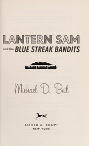 Cover of: Lantern Sam and the Blue Streak bandits | Michael D. Beil