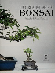 Cover of: The Creative Art of Bonsai | Isabelle Samson
