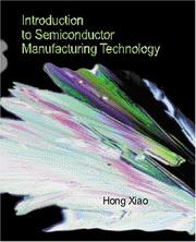 Cover of: Introduction to Semiconductor Manufacturing Technology | Xiao, Hong