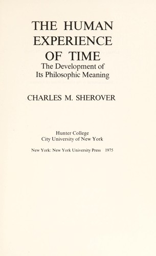 The Human experience of time by Charles M. Sherover