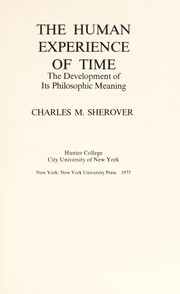 Cover of: The Human experience of time | Charles M. Sherover