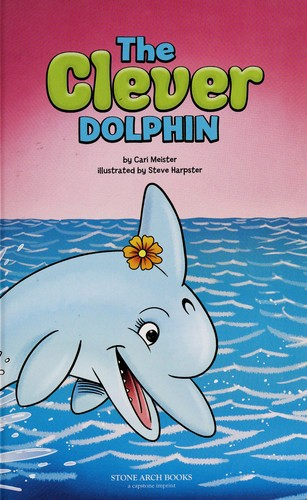 The clever dolphin by Cari Meister