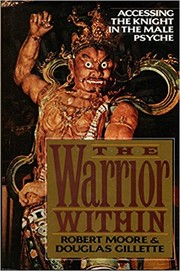 The Warrior Within: Accessing the Knight in the Male Psyche