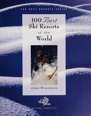 Cover of: 100 best ski resorts of the world | Gerry Wingenbach