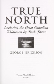 Cover of: True North | George Erickson