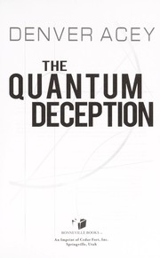 Cover of: The quantum deception | Denver Acey
