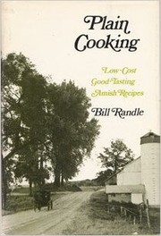 Cover of: Plain cooking; low-cost, good-tasting Amish recipes