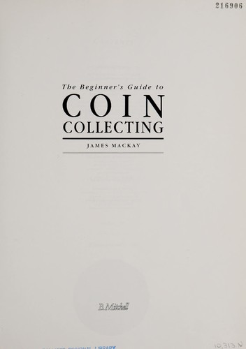 Beginners Guide to Coin Collecting by James Mackay