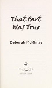 Cover of: That part was true | Deborah McKinlay