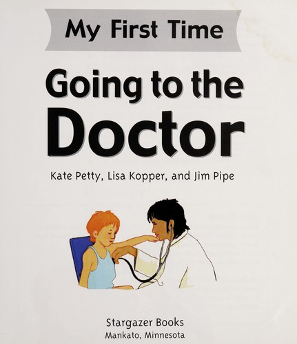 Going to the doctor by Kate Petty