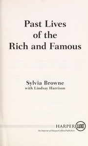 Cover of: Past lives of the rich and famous | Sylvia Browne