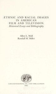 Cover of: Ethnic and racial images in American film and television | Allen L. Woll