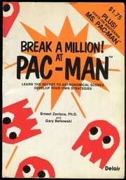 Break a Million! At Pac-Man by Ernest Zavisca, Gary Beltowski
