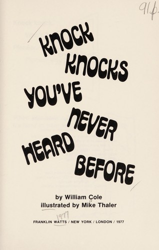 Knock knocks you've never heard before by Cole, William