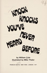 Cover of: Knock knocks you've never heard before | Cole, William